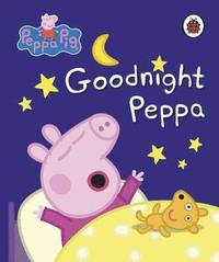 9780241294048_200x_peppa-pig-goodnight-peppa_kartonnage